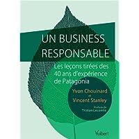 Un business responsable ? - Petit guide de l'entreprise durable et profitable par le créateur de Patagonia