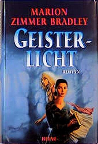 Marion Zimmer Bradley - Geisterlicht (Witchlight 1)