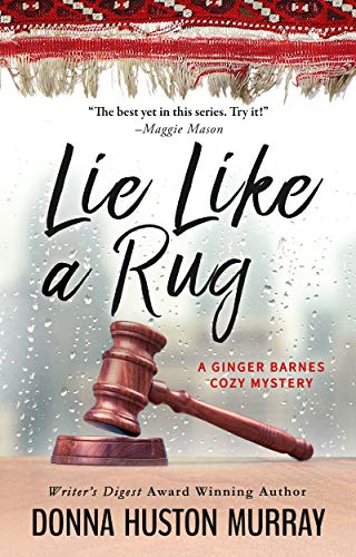 Lie Like A Rug (A Ginger Barnes Cozy Mystery Book 7) by [Murray, Donna Huston]
