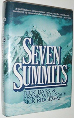 Dick Bass - Seven Summits First edition by Bass, Dick, Wells, Frank, Ridgeway, Rick (1986) Hardcover