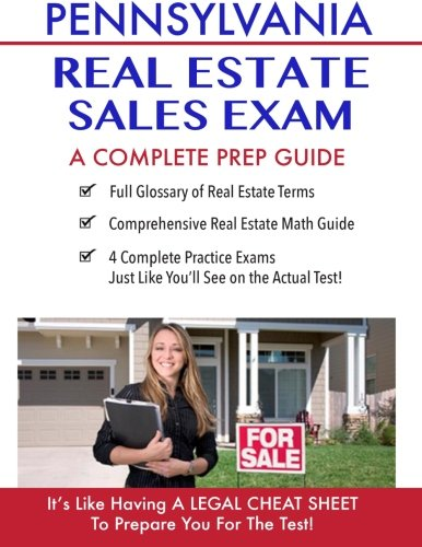 Pennsylvania Real Estate Exam A Complete Prep Guide: Principles, Concepts And 400 Practice Questions