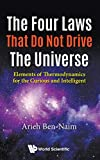 img - for The Four Laws That Do Not Drive the Universe: Elements of Thermodynamics for the Curious and Intelligent book / textbook / text book