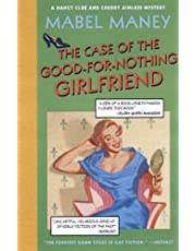 The Case of the Good-for-Nothing Girlfriend: A Nancy Clue and Cherry Aimless Mystery