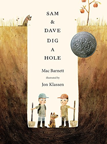 Sam and Dave Dig a Hole (Irma S and James H Black Award for Excellence in Children's Literature (Awards)) from Candlewick Press MA
