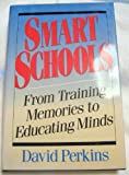 Smart Schools : From Training Memories to Education Minds, Perkins, David D., 0029252156