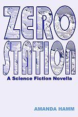 Zero Station: A Science Fiction Novella Paperback