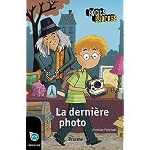 La dernière photo: une histoire pour les enfants de 10 à 13 ans (Récits Express t. 12) (French Edition)