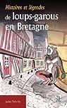 Histoires et légendes de loups-garous en Bretagne par Trévily