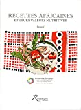 recettes africaines et leurs valeurs nutritives french edition
