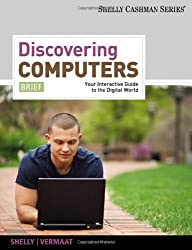 Discovering Computers, Brief: Your Interactive Guide to the Digital World (SAM 2010 Compatible Products)