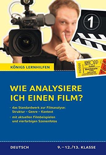 Wie analysiere ich einen Film?: Das Standardwerk zur Filmanalyse (Königs Lernhilfen)