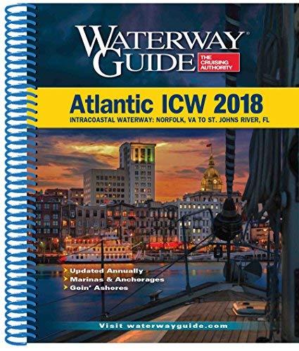 (Waterway Guide Atlantic ICW 2018: Intracoastal Waterway: Norfolk, Va to St. Johns River, Fl )