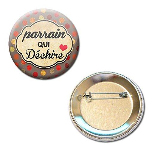 Cadeau PARRAIN Parrain qui déchire Badge rond à épingle 56mm (Idée Cadeau Baptême Communion Noël)