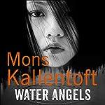 Water Angels: Malin Fors, Book 6 | Mons Kallentoft