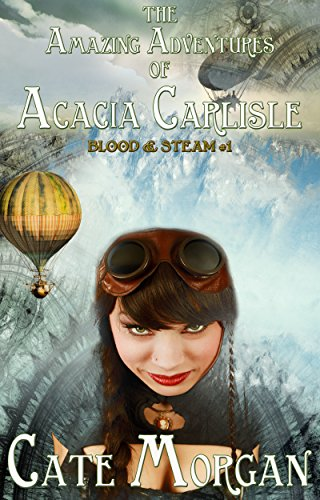 The Amazing Adventures of Acacia Carlisle (Blood & Steam Book 1)