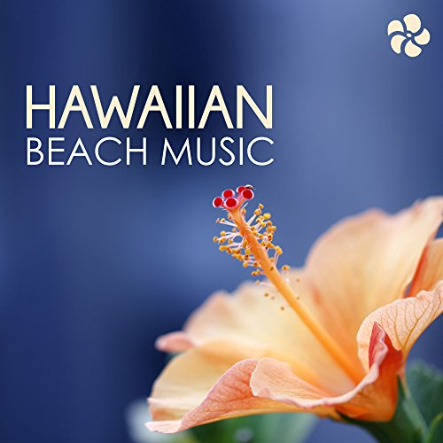 Hawaiian Beach Music - Summer Songs for Seaside Party, Traditional Pacific Island Steel Guitar & Ukulele Songs ()