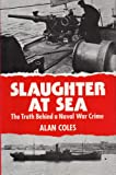img - for Slaughter at Sea?: Truth Behind a Naval War Crime book / textbook / text book