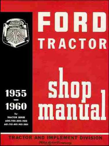 - 1955 1956 1957 1958 1959 1960 FORD TRACTOR REPAIR SHOP & SERVICE MANUAL - USERS GUIDE - MODELS: any combination: 800 series: 820, 850, 860. 801 series: 811, 841, 851, 861, 871, 881. 900 series 950, 960.901 series 941, 951, 961, 971, 981& 1801