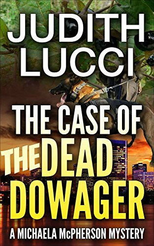 The Case of the Dead Dowager: A Michaela McPherson Mystery Book II (Michaela McPherson Crime Thrillers 2)