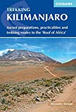 Kilimanjaro: Ascent preparations, practicalities and trekking routes to the 'Roof of Africa' (International Trekking) (Cicerone Trekking Guide)