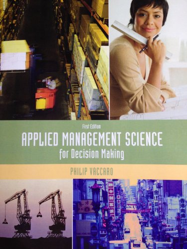Applied Management Science for Decision Making (First Edition)