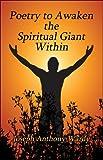 Poetry to Awaken the Spiritual Giant Within, Joseph Wardy, 1424193710