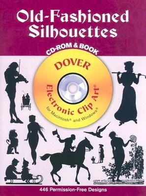 Old-Fashioned Silhouettes CD-ROM and Book [With CDROM] [OLD-FASHIONED SILHOUETTES CD-R] [Paperback]