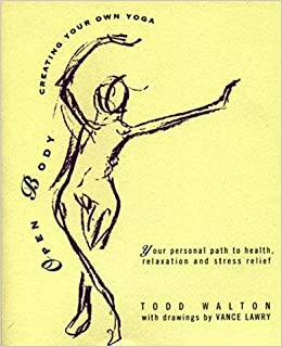 Book Open Body: Creating Your Own Yoga by Todd Walton (1998-05-01)
