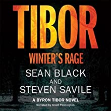 Tibor: Winter's Rage: Byron Tibor, Book 3 Audiobook by Steven Savile, Sean Black Narrated by Grant Pennington