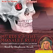 Murder and the Monalet Ruby: Ardis Cole Mystery Series, Book 4 | Loretta Jackson, Vickie Britto