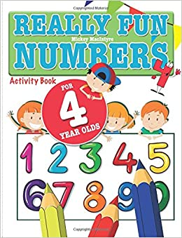 really fun numbers for 4 year olds a fun educational counting numbers activity book for four year old children amazoncouk mickey macintyre