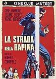 La Strada Della Rapina [Italian Edition] by gene raymond