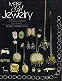 Make your own jewelry: For beginner, hobbyist, and craftsman