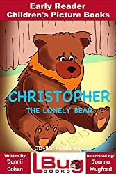 Christopher, the lonely bear - Early Reader - Children's Picture Books