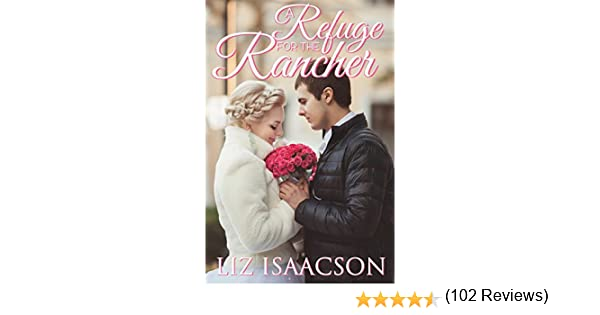 A refuge for the rancher brush creek brides book 6 kindle a refuge for the rancher brush creek brides book 6 kindle edition by liz isaacson religion spirituality kindle ebooks amazon fandeluxe Document