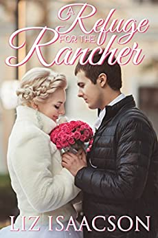 A Refuge for the Rancher (Brush Creek Brides Book 6) by [Isaacson, Liz]