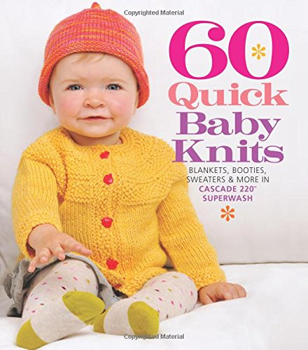 Baby Booties Pattern (60 Quick Baby Knits: Blankets, Booties, Sweaters & More in Cascade 220™ Superwash (60 Quick Knits)