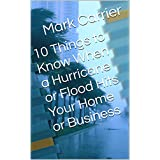 10 Things to Know When a Hurricane or Flood Hits Your Home or Business