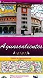 Aguascalientes, Mexico, State and Major Cities Map (Spanish Edition)