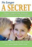 img - for No Longer A SECRET: Unique Common Sense Strategies for Children with Sensory or Motor Challenges book / textbook / text book