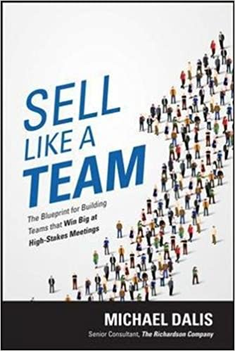 Sell like a team the blueprint for building teams that win big at sell like a team the blueprint for building teams that win big at high stakes meetings michael s dalis 9781259861154 amazon books malvernweather Gallery
