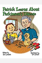 Patrick Learns About Parkinson's Disease: A Story of a Special Bond Between Friends (Special Family and Friends Series) Paperback