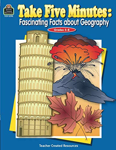 Take Five Minutes: Fascinating Facts about Geography: Fascinating Facts about Geography (Best Fact Of The Day)