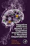 Negative Affective States and Cognitive Impairments in Nicotine Dependence is the only book of its kind that addresses nicotine use and abuse in the context of negative reinforcement mechanisms. Written and edited by leading investigators in ...