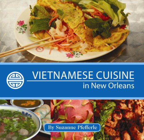 Vietnamese Cuisine in New Orleans by Suzanne Pfefferle