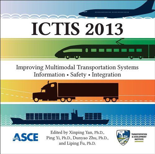 Ictis 2013: Improving Multimodal Transportation Systems-information, Safety, and Integration