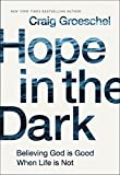 #10: Hope in the Dark: Believing God Is Good When Life Is Not
