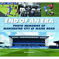End of an Era: Photo Memories of Watching Manchester City at Maine Road for Over 60 Years
