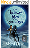 The Highwayman Who Ran and Ran: A Tale Told in Verse