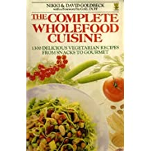The Complete Wholefood Cuisine